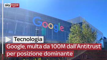 Google, multa da 100 milioni dall'Antitrust per posizione dominante
