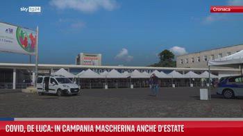 Covid, De Luca: in Campania mascherina anche d?estate