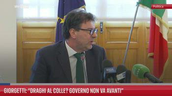 Giorgetti: ?Draghi al Colle? Governo non va avanti?